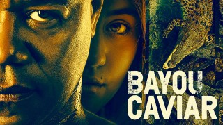 bayou caviar (2018) Full Movie - HD 1080p